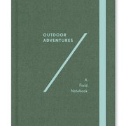 OUTDOOR ADVENTURES A FIELD NOTEBOOK