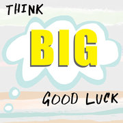 Think Big Good Luck, Greeting Card