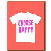 Choose Happy, Greeting Card