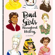 Bad Girls Throughout History: A Journal