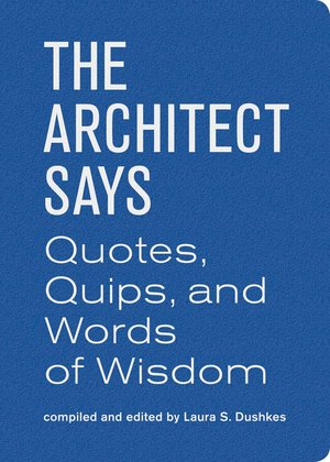 Architect Says, The