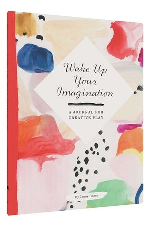 Wake Up Your Imagination, A Journal for Creative Play
